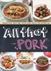올 댓 포크(All That Pork) - 매일매일 먹어도 질리지 않을 100가지 맛있는 돼지고기 요리 레시피 (커버이미지)